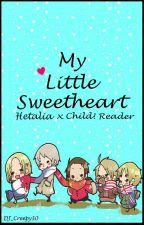 My Little Sweetheart | Hetalia x Child! Reader Oneshots by OhayoNishi