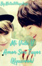 Mi Vida Y Mi Amor Son Tuyos (Kyuwook) by Nata88kyuwook