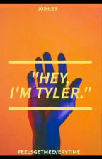 Hey, I'm Tyler || Joshler  by forrestlights