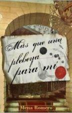 Más que una plebeya para mí by mena_noseque