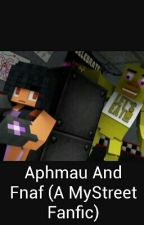 Aphmau And Fnaf (A MyStreet Fanfic) by SophPlays