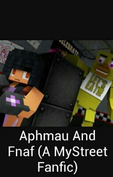 Aphmau And Fnaf (A MyStreet Fanfic)