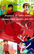 Promesa de Amor Eterna: Dimensiones Unidas Por Amor (Starco)  by kmonse_robalino