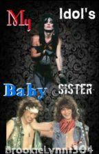 My Idol's Baby Sister  by BrookieLynn1304