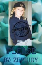 Please by -Zephiry-