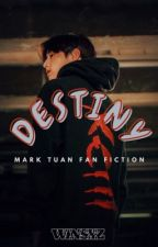 DESTINY - Mark Tuan FanFiction [EDITING] by winsxz