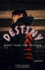 DESTINY - Mark Tuan FanFiction [EDITING] by winsxz