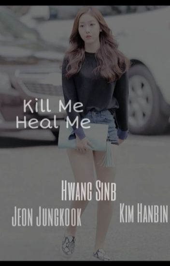 [HIATUS] Kill Me Heal Me