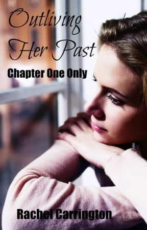 Outliving Her Past-Chapter One by RachelCarrington