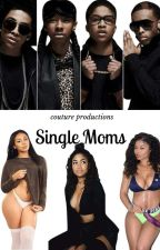 Single Moms by princesscee___