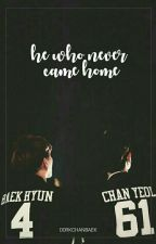 [EDITING] He Who Never Came Home | chanbaek by D0RKCHANBAEK