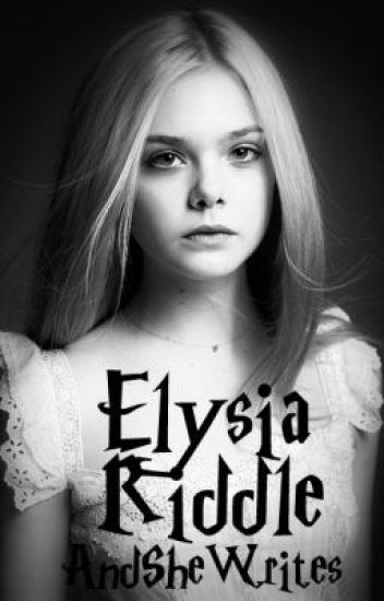 Elysia Riddle [A Harry Potter Fan Fiction]