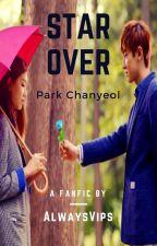 STAR OVER [CHANYEOL Y TU] by AlwaysVips