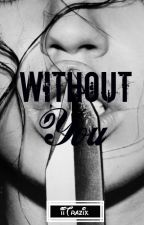 Without You. [[:]] Gaster!Sans X Reader [[:]] (#Wattys2016) by iiTrazix