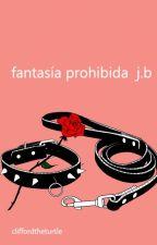 Fantasía prohibida (La serie Guardaespaldas). by cliffordtheturtle