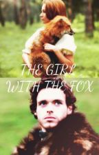 The Girl With The Fox (Robb Stark) by ErifiliB