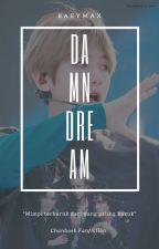 Damn Dream by _baeymax
