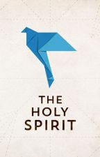A Deep Study on the Person and Deity of the Holy Spirit by charliesaints16