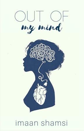 Out Of My Mind by 1-800-fandom-trash