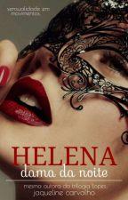 HELENA DAMA DA NOITE by Jakeline_Sillva