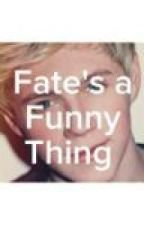 Fates a Funny Thing (Niall Horan Fan Fiction) by andishirley