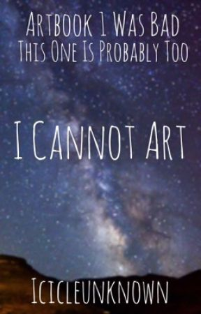 I CANNOT ART by emmmbomb