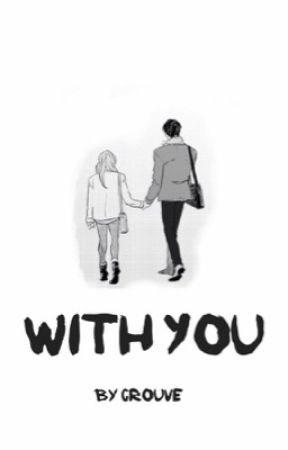 With You (#Wattys2016) by Crouve