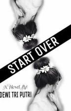 Start Over by dewitriputri