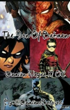 Damian Wayne X OC The Son Of Batman by DamiansBeloved