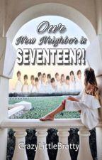 Our New Neighbor Is SEVENTEEN?! | Seventeen Fanfiction #Wattys2018 by CrazyLittleBratty