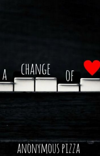 A Change of Heart {h.s.}