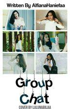 Group Chat  by AlfianaHaniefaa