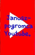 Janusz- Pogromca Youtube  by BLACKBERRY520