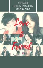 Love & Friends (END) by _S_N_04