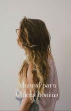 Manual para chicas bonitas by LovelyLetterss