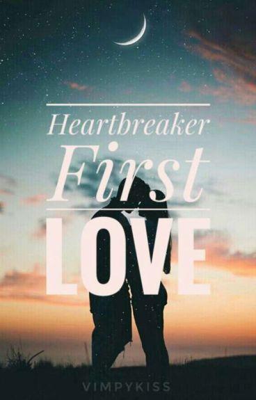 Heartbreaker First Love