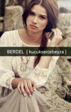 BERDEL by kucuksercebeyza