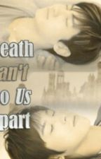 DEATH CAN'T DO US APART by Ela_JungShim