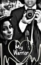 My Warrior by Fangirl4Many