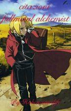 Citazioni Fullmetal Alchemist by Hoheneimislife