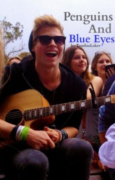 Penguins and blue eyes (Luke Hemmings Fanfiction) **COMPLETED**