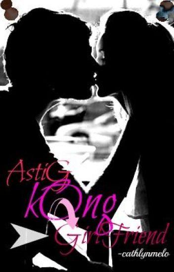ANG ASTIG KONG GIRLFRIEND(completed)(EDITING)