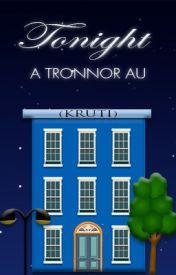 Tonight - A Tronnor AU by TokkieSivan