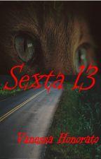 SEXTA 13 by VanessaHonorato