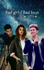 Bad girl / Bad boys (BAIGTA) by StoriesQueen128