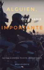 Alguien, pero Nadie Importante by PauSuerte