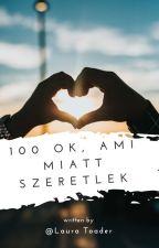 100 ok, ami miatt szeretlek // fordítás // befejezett by ava_oshea