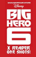Big Hero 6 x Reader Oneshots by UnknownDreamCatcher