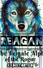 Reagan: The Alpha Female Of Rogues by xxdistorted