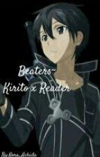 Beaters~ Kirito X Reader by -Ningyo-Shi-
